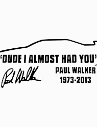 cheap -DUDE I ALMOST HAD YOU PAUL WALKER Car Window JDM Novelty Vinyl Decal Sticker